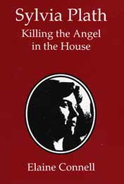 Sylvia Plath: Killing the Angel in the House