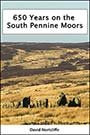 650 Years on the South Pennine Moors